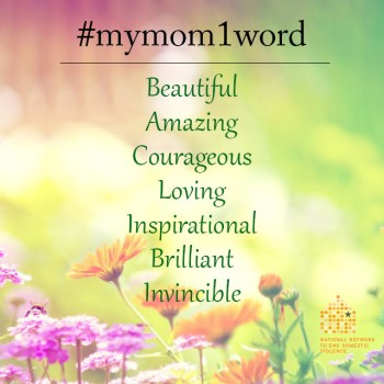 My mom in one word beautiful amazing courageous loving inspirational brilliant invincible