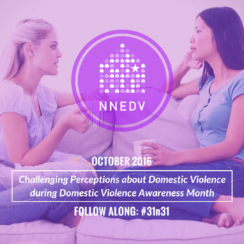 Infographic with two women sitting on a couch and talking in the background. Infographic says October 2016 Challenging perceptions about domestic violence during domestic violence awareness month. At bottom is invitation to follow #31n31