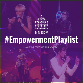 NNEDV EmpowermentPlaylist now on Youtube and Spotify'