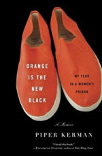 Book cover of Orange is the New Black by Piper Kerman