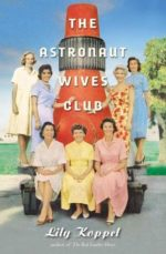 Book Cover of The Astronaut Wives Club by Lily Koppel