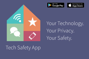 Tech Safety App Your Technology your privacy your safety